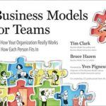 [PDF] [EPUB] Business Models for Teams: See How Your Organization Really Works and How Each Person Fits In Download