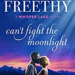 [PDF] [EPUB] Can't Fight The Moonlight (Whisper Lake #3) Download