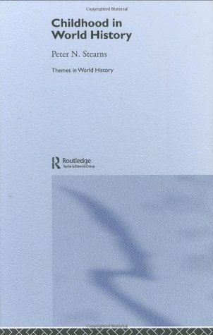 [PDF] [EPUB] Childhood in World History (Themes in World History) Download by Peter N. Stearns