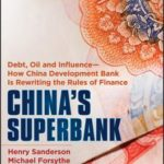 [PDF] [EPUB] China's Superbank: Debt, Oil and Influence – How China Development Bank Is Rewriting the Rules of Finance Download
