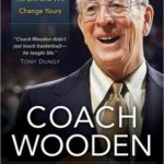 [PDF] [EPUB] Coach Wooden: The 7 Principles That Shaped His Life and Will Change Yours Download