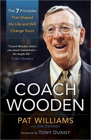 [PDF] [EPUB] Coach Wooden: The 7 Principles That Shaped His Life and Will Change Yours Download by Pat Williams