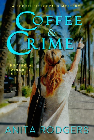 [PDF] [EPUB] Coffee and Crime (A Scotti Fitzgerald Murder Mystery #1) Download by Anita Rodgers