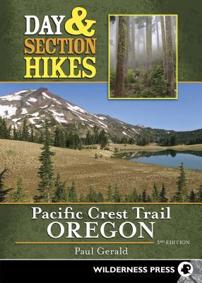 [PDF] [EPUB] Day and Section Hikes Pacific Crest Trail: Oregon Download by Paul Gerald