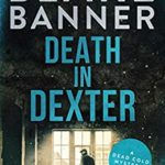 [PDF] [EPUB] Death in Dexter (Dead Cold Mystery #19) Download