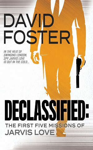 [PDF] [EPUB] Declassified: The First Five Missions Of Jarvis Love—Spy Download by David Foster