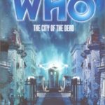 [PDF] [EPUB] Doctor Who: The City of the Dead Download