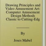 [PDF] [EPUB] Drawing Principles and Video Amusement Art: Computer Amusement Design Methods Classic to Cutting-Edge Art Download
