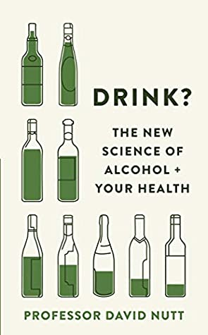 [PDF] [EPUB] Drink?: The New Science of Alcohol and Your Health Download by David Nutt