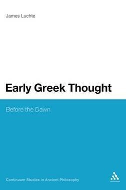[PDF] [EPUB] Early Greek Thought: Before the Dawn Download by James Luchte
