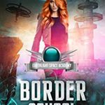 [PDF] [EPUB] Earthlight Space Academy: Border School (A Space Command Series Book 1) Download