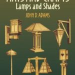 [PDF] [EPUB] Easy-to-Make Arts and Crafts Lamps and Shades Download