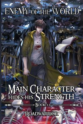 [PDF] [EPUB] Enemy of the World (Main Character hides his Strength Book 1) Download by Road Warrior