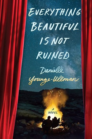 [PDF] [EPUB] Everything Beautiful Is Not Ruined Download by Danielle Younge-Ullman