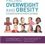 [PDF] [EPUB] Facing Overweight and Obesity: A Complete Guide for Children and Adults Download