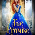 [PDF] [EPUB] Fae Promise (Adult Fairy Tale Spin-Off #2) Download