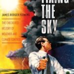 [PDF] [EPUB] Fixing the Sky: The Checkered History of Weather and Climate Control Download