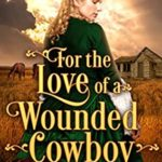 [PDF] [EPUB] For the Love of a Wounded Cowboy Download