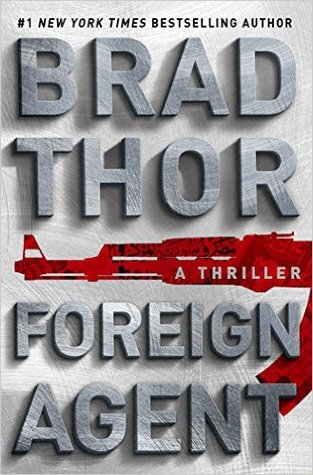 [PDF] [EPUB] Foreign Agent (Scot Harvath, #15) Download by Brad Thor
