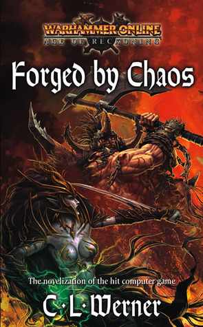 [PDF] [EPUB] Forged by Chaos (Warhammer) (Warhammer Online: Age of Reckoning, #3) Download by C.L. Werner