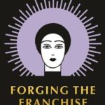 [PDF] [EPUB] Forging the Franchise: The Political Origins of the Women's Vote Download