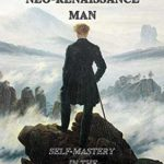 [PDF] [EPUB] Four Pillars of the Neo-Renaissance Man: Self-Mastery in the Dark-Age of Decadence Download