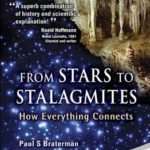 [PDF] [EPUB] From Stars to Stalagmites: How Everything Connects Download