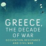 [PDF] [EPUB] Greece, the Decade of War: Occupation, Resistance and Civil War Download
