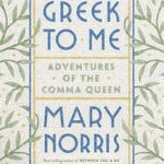 [PDF] [EPUB] Greek to Me: Adventures of the Comma Queen Download