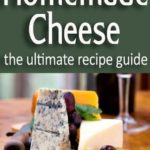 [PDF] [EPUB] Homemade Cheese: The Ultimate Recipe Guide Download