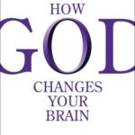 [PDF] [EPUB] How God Changes Your Brain: Breakthrough Findings from a Leading Neuroscientist Download