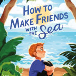 [PDF] [EPUB] How to Make Friends with the Sea Download