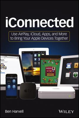 [PDF] [EPUB] Iconnected: Use Airplay, Icloud, Apps, and More to Bring Your Apple Devices Together Download by Ben Harvell