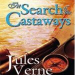 [PDF] [EPUB] In Search of the Castaways – Jules Verne (ANNOTATED) Full Version of Great Classics Work Download
