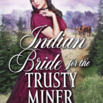 [PDF] [EPUB] Indian Bride for the Trusty Miner Download