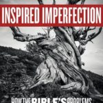 [PDF] [EPUB] Inspired Imperfection: How the Bible's Problems Enhance Its Divine Authority Download