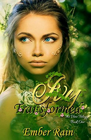 [PDF] [EPUB] Ivy Transformed: Book one in The Vine Trilogy Download by Ember Rain