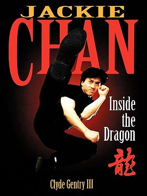 [PDF] [EPUB] Jackie Chan: Inside the Dragon Download by Clyde Gentry III