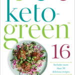[PDF] [EPUB] Keto-Green 16: Harness the Combined Fat-Burning Power of Ketogenic Eating + the Nourishing Strength of Alkaline Foods for Rapid Weight Loss and Hormone Balance Download