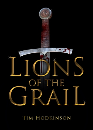 [PDF] [EPUB] Lions of the Grail (Richard Savage, #1) Download by Tim Hodkinson