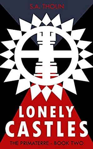 [PDF] [EPUB] Lonely Castles (Primaterre Book 2) Download by S.A. Tholin