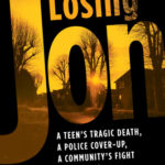 [PDF] [EPUB] Losing Jon: A Teen's Tragic Death, a Police Cover-Up, a Community's Fight for Justice Download