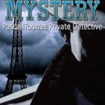 [PDF] [EPUB] MYSTERY: Pascal Tourret Private Detective (Mystery, Suspense, Crime, Murder, Detectives, Fiction, Unsolved Mysteries, Mysteries, Thriller, Intense, Drama) Download