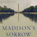 [PDF] [EPUB] Madison's Sorrow: Today's War on the Founders and America's Liberal Ideal Download