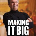 [PDF] [EPUB] Making It Big: The Inspiring Story of Nepal's First Billionaire in His Own Words Download