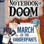 [PDF] [EPUB] March of the Vanderpants (The Notebook of Doom, #12) Download