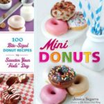 [PDF] [EPUB] Mini Donuts: 100 Bite-Sized Donut Recipes to Sweeten Your Hole Day Download