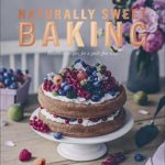 [PDF] [EPUB] Naturally Sweet Baking: Healthier Recipes for a Guilt-Free Treat Download