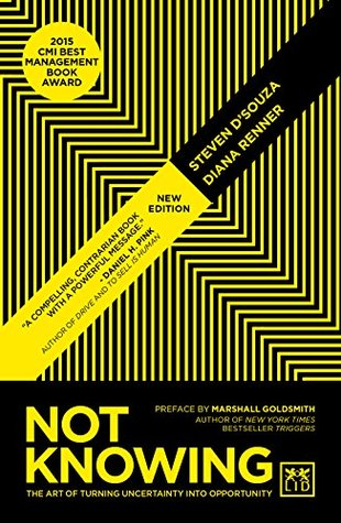 [PDF] [EPUB] Not Knowing: The Art of Turning Uncertainty into Opportunity Download by Stephen D'Souza