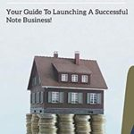 [PDF] [EPUB] Note Investing Fundamentals: Your Guide to Launching a Successful Note Business! Download